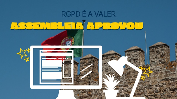 Assembleia Aprova RGPD e a lei passa a ser executada em Portugal